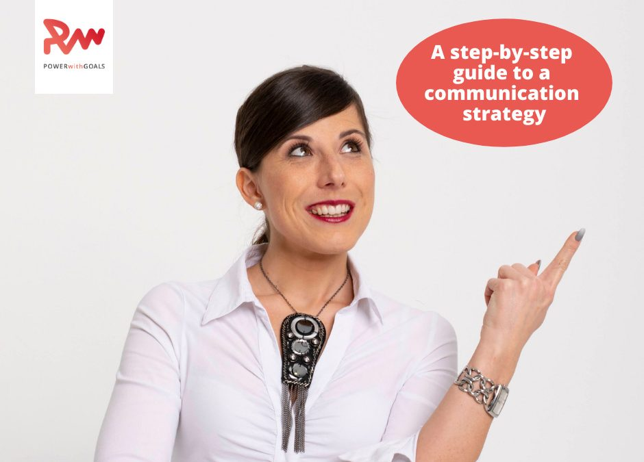 A STEP-BY-STEP GUIDE TO DEVELOPING A COMMUNICATION STRATEGY?